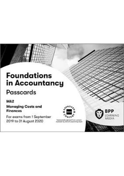 FIA Managing Costs and Finances MA2 - BPP Learning Media