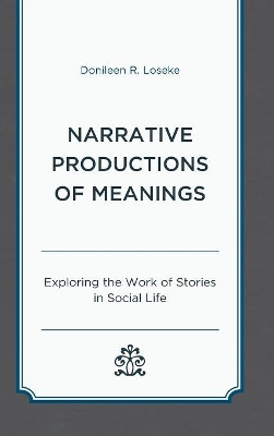 Narrative Productions of Meanings - Donileen R. Loseke