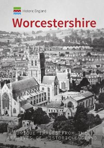 Historic England: Worcestershire - Stan Brotherton