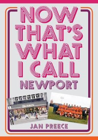 Now That's What I Call Newport - Jan Preece
