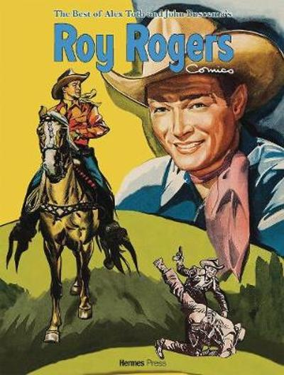 The Best of Alex Toth and John Buscema Roy Rogers Comics - Roy Rogers