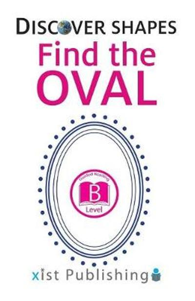 Find the Oval - Xist Publishing
