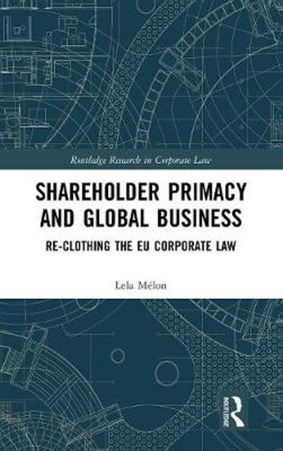 Shareholder Primacy and Global Business - Lela Melon