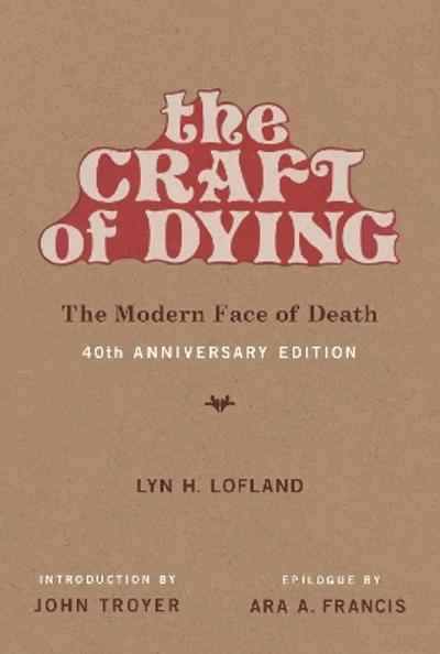 The Craft of Dying - Lyn H. Lofland