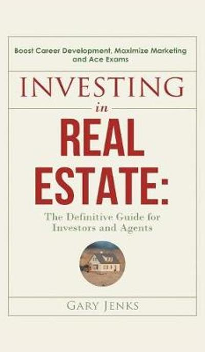 Investing in Real Estate - Gary Jenks