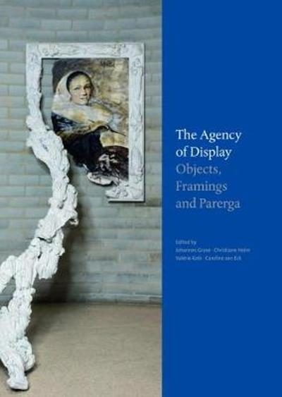 The Agency of Display - Valerie Kobi