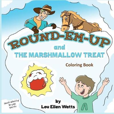 Round-Em-Up and the Marshmallow Treat Coloring Book - Lou Ellen Watts