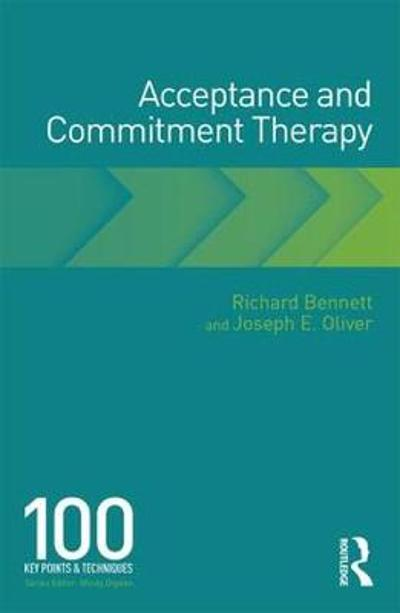 Acceptance and Commitment Therapy - Richard Bennett