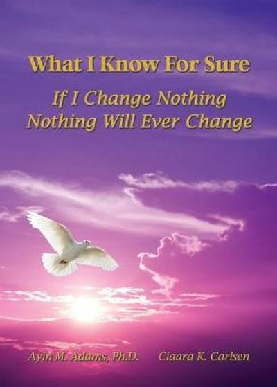 What I Know For Sure - Ayin Adams