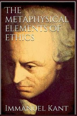 The Metaphysical Elements of Ethics - Immanuel Kant