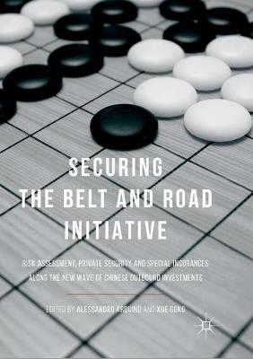 Securing the Belt and Road Initiative - Alessandro Arduino