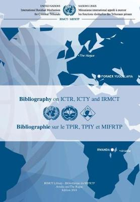 Mechanism for International Criminal Tribunals (MICT) Bibliography on ICTR,  ICTY and IRMCT - Mechanism for International Criminal Tribunals