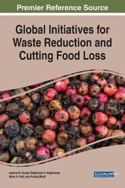 Global Initiatives for Waste Reduction and Cutting Food Loss - Aparna B. Gunjal