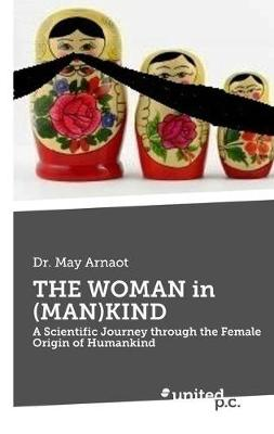THE WOMAN in (MAN)KIND - May Arnaot