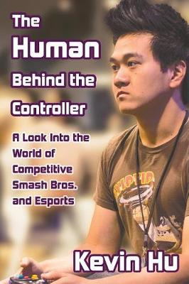 The Human Behind the Controller - Kevin Hu