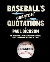 Baseball's Greatest Quotations, Revised Edition - Paul Dickson