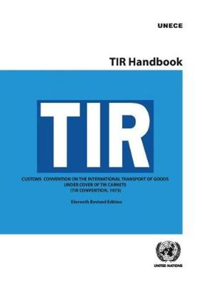 TIR handbook - United Nations: Economic Commission for Europe
