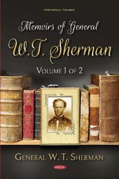 Memoirs of General W.T. Sherman - General W.T. Sherman