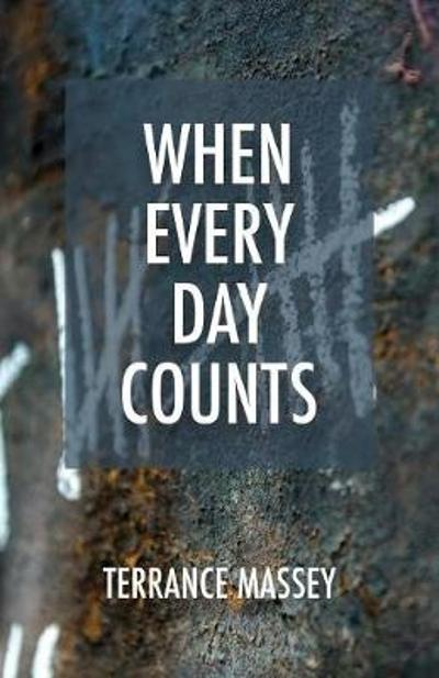When Every Day Counts - Terrance Massey