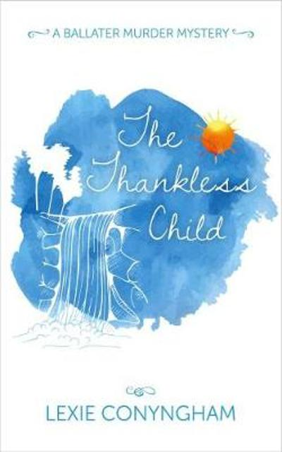 The Thankless Child - Lexie Conyngham