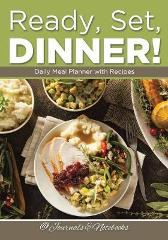 Ready, Set, Dinner! Daily Meal Planner with Recipes - @ Journals and Notebooks