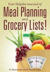 Your Helpful Journal of Meal Planning and Grocery Lists! - @ Journals and Notebooks