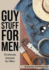 Guy Stuff for Men. Gratitude Journal for Men - @ Journals and Notebooks