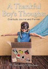 A Thankful Boy's Thoughts. Gratitude Journal and Planner - @ Journals and Notebooks