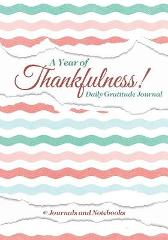 A Year of Thankfulness! Daily Gratitude Journal - @ Journals and Notebooks
