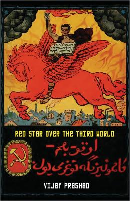 Red Star Over the Third World - Vijay Prashad