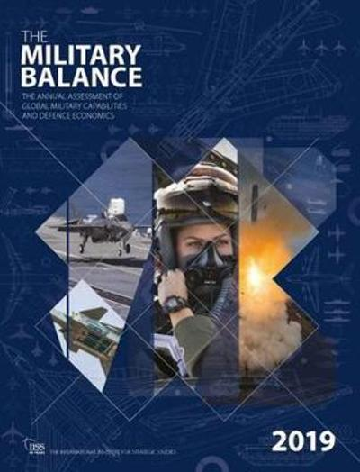 The Military Balance 2019 - The International Institute for Strategic Studies (IISS)