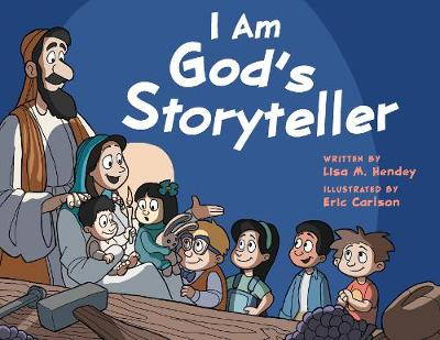 I Am God's Storyteller - Lisa M. Hendey