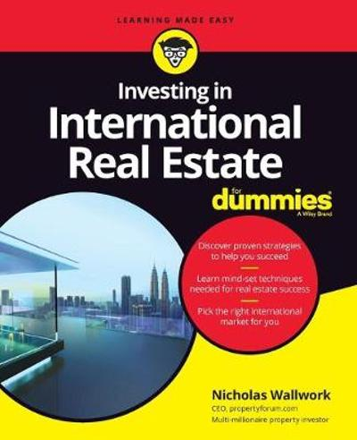 Investing in International Real Estate For Dummies - Nicholas Wallwork