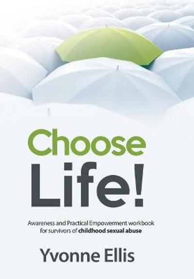 Choose Life! - Yvonne Ellis