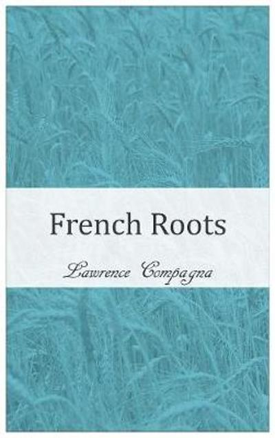 French Roots - Lawrence Compagna