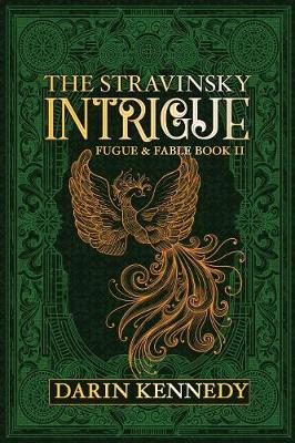 The Stravinsky Intrigue - Darin Kennedy