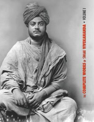 The Complete Works of Swami Vivekananda - Volume 1 - Swami Vivekananda