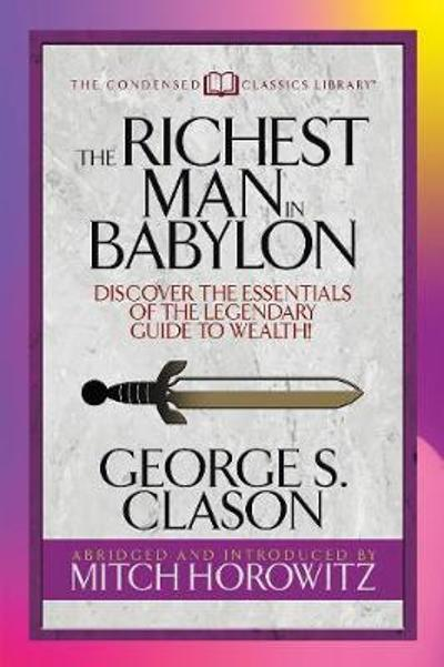 The Richest Man in Babylon (Condensed Classics) - George S. Clason