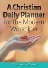 A Christian Daily Planner for the Modern Worshiper - @ Journals and Notebooks