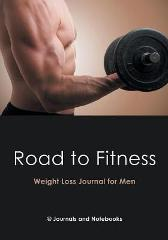 Road to Fitness - Weight Loss Journal for Men - @ Journals and Notebooks