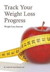 Track Your Weight Loss Progress Weight Loss Journal - @ Journals and Notebooks