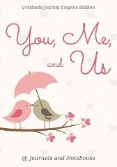 You, Me, and Us. Gratitude Journal Couples Edition - @ Journals and Notebooks