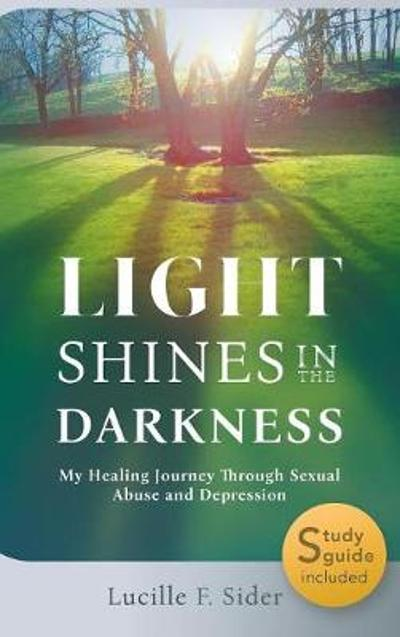 Light Shines in the Darkness, Hardcover - Lucille F Sider