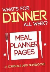 What's for Dinner All Week? Meal Planner Pages - @ Journals and Notebooks
