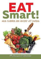 Eat Smart! Meal Planner and Grocery List Journal - @ Journals and Notebooks