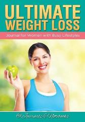Ultimate Weight Loss Journal for Women with Busy Lifestyles - @ Journals and Notebooks