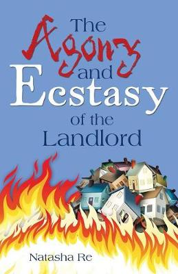 The Agony and Ecstasy of the Landlord - Natasha Re