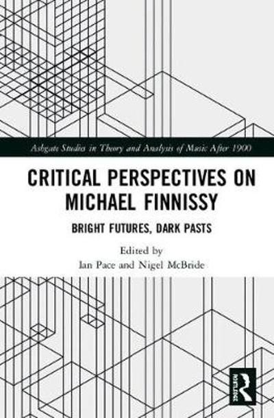Critical Perspectives on Michael Finnissy - Ian Pace