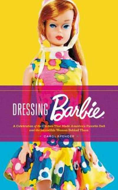Dressing Barbie - Carol Spencer