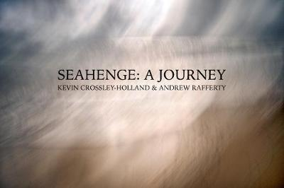 SEAHENGE: A JOURNEY - Kevin Crossley-Holland